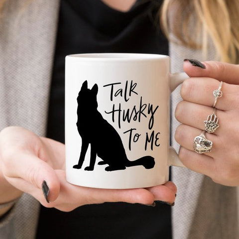 Image of Husky Mug Gift, Talk Husky To Me, Funny Coffee