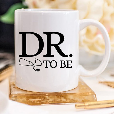 Dr. To Be Mug, Medical School Gifts, Medical