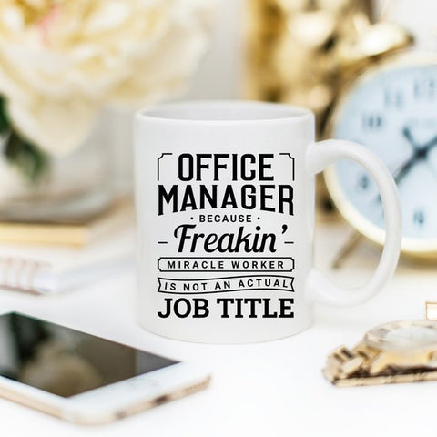 Image of Office Manager Mug - Office Manager Because