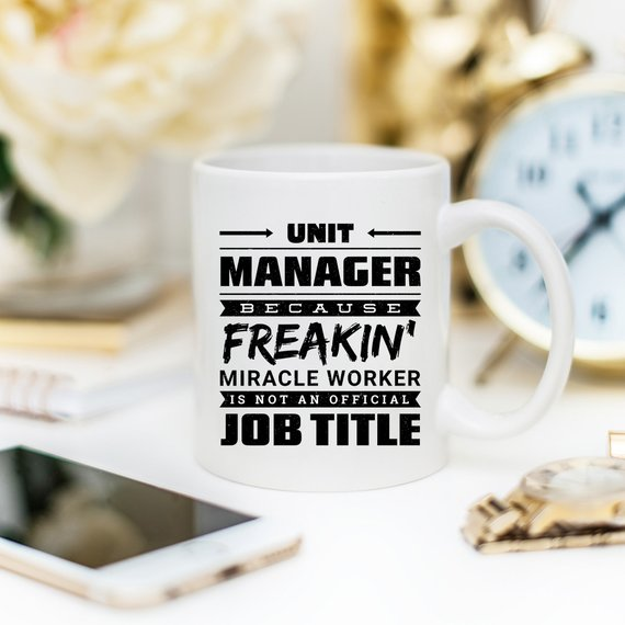 11oz Coffee Mug - Unit Manager Because Freakin'