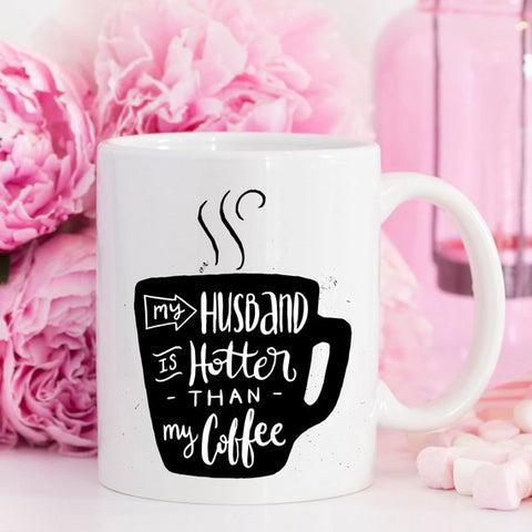 Image of 11oz Coffee Mug - My Husband Is Hotter Than My
