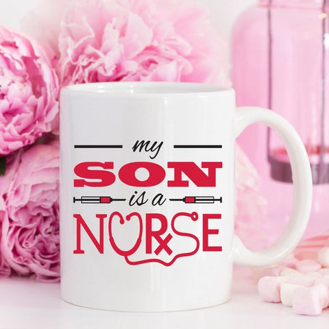 Funny Nurse Mug - My Son Is A Nurse - 11 oz Coffee