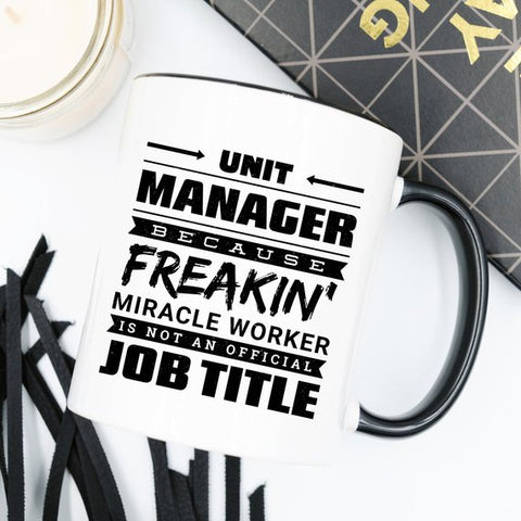 Image of 11oz Coffee Mug - Unit Manager Because Freakin'