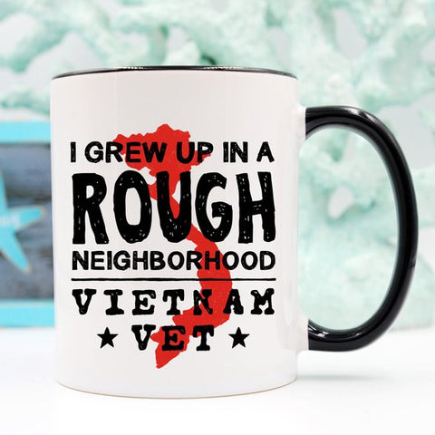 Vietnam Veteran Coffee Mug - I Grew Up In A Rough