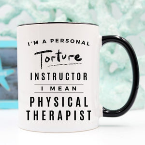 I'm A Personal Torture Instructor. I Mean Physical