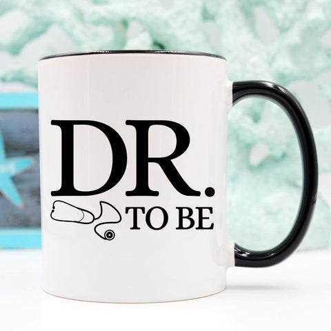 Image of Dr. To Be Mug, Medical School Gifts, Medical
