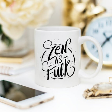 Image of Coffee Mug, Zen As F#ck, Funny Coffee Mug with
