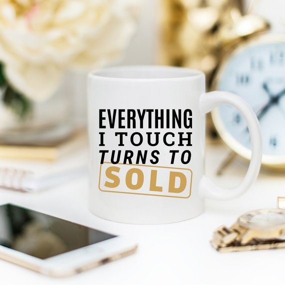 Everything I Touch Turns To Sold Coffee Mug,