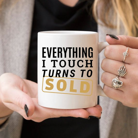 Image of Everything I Touch Turns To Sold Coffee Mug,
