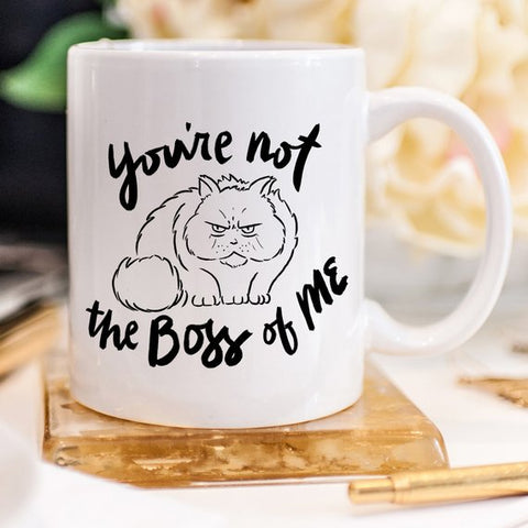 Image of 11oz Coffee Mug - You're Not The Boss Of Me -