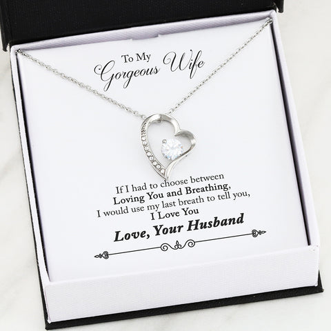 To My Gorgeous Wife - I love You. White or Yellow Gold finish