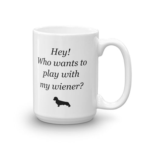 Image of Hey! Who Want's to Play With My Wiener? Mug