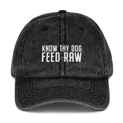 Know Thy Dog Feed Raw - Vintage Cotton Twill Cap