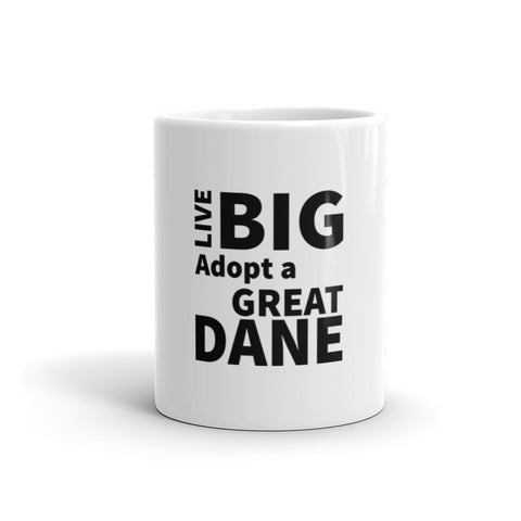 Live Big Adopt a Great Dane Mug