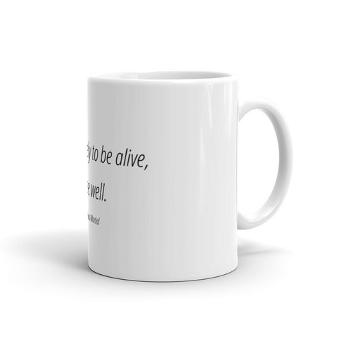 Image of Life is not merely to be alive - Mug