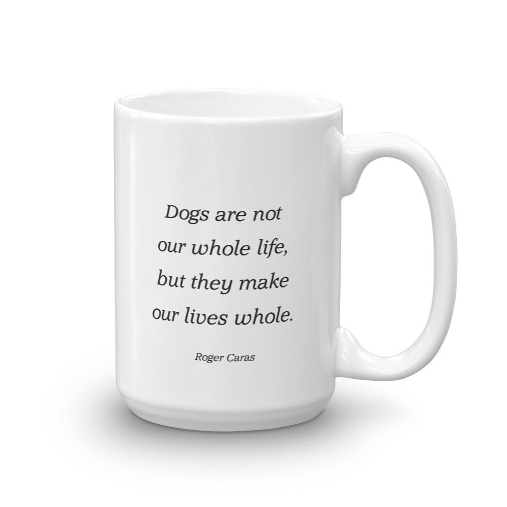 Dogs are not our whole life - Mug