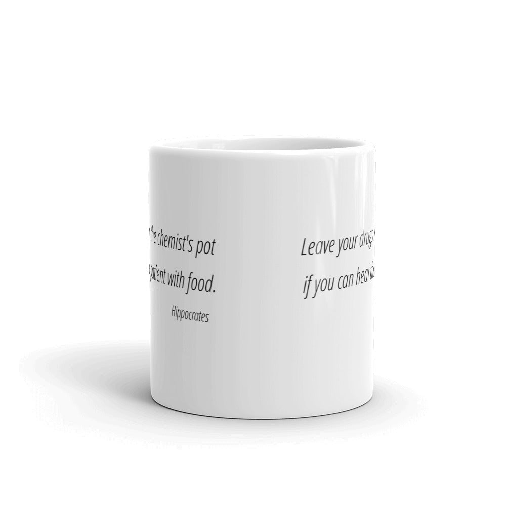 Leave your drugs in the chemist pot if you can heal the patient with food - Mug