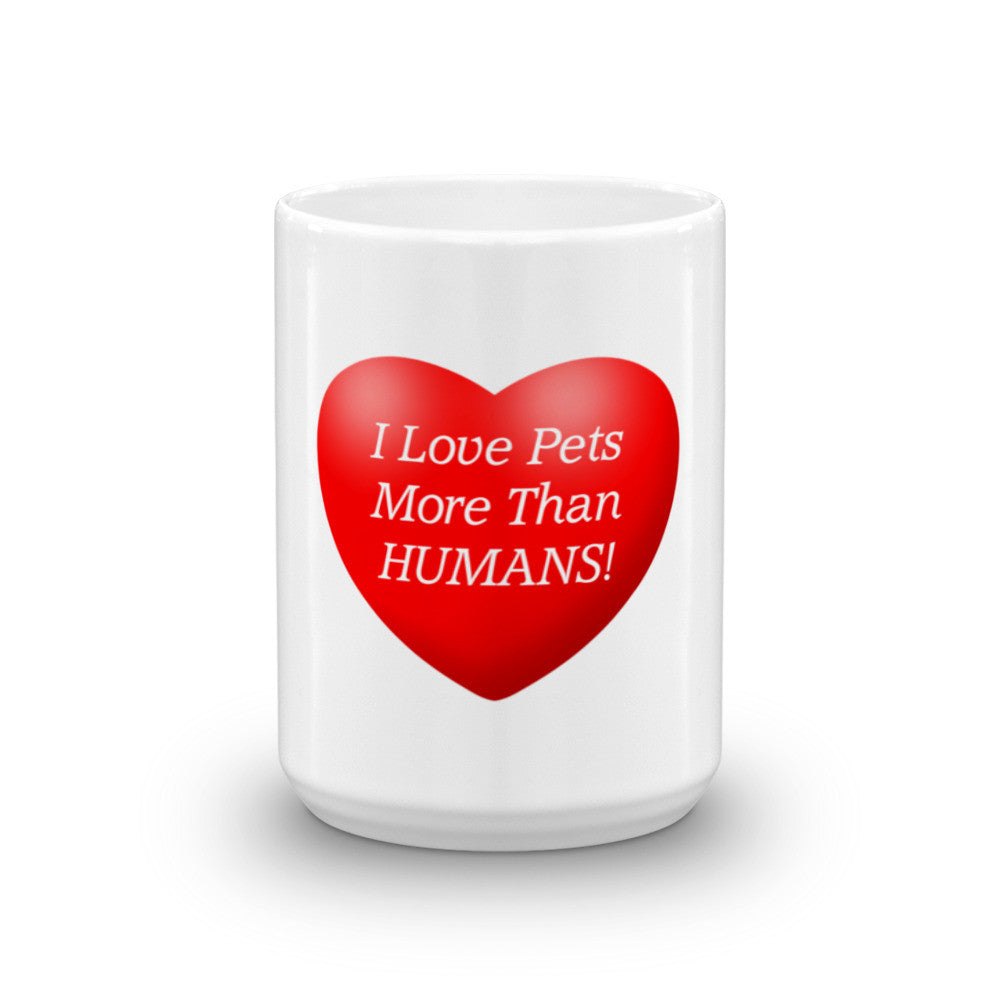 I love pets more than humans - Mug