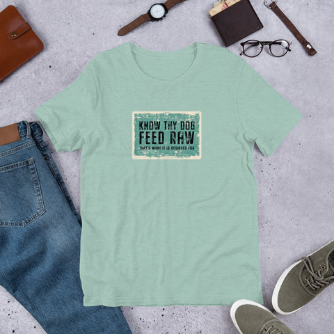 Know Thy Dog - Feed Raw | Short-Sleeve Unisex T-Shirt