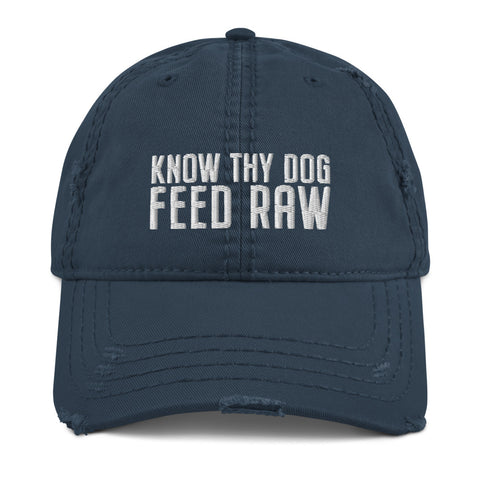 Image of Know Thy Dog Feed Raw (tm) Distressed Hat
