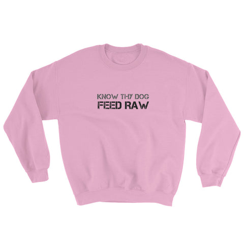 Image of Know Thy Dog Feed Raw - Sweatshirt - Unisex