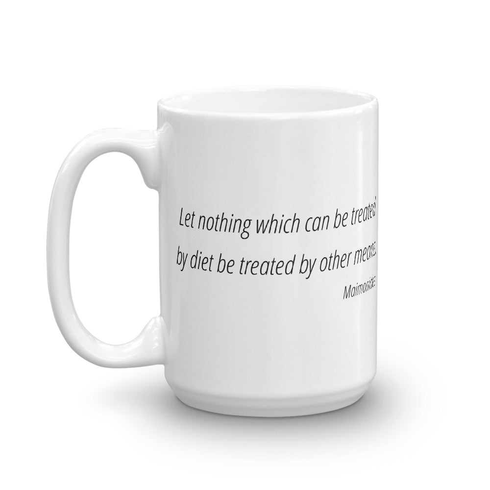 Let nothing that can be treated by diet be treated by other means - Mug