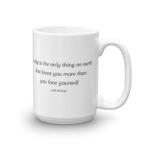 Image of A dog is the only thing on earth that loves you more than you love yourself - Mug