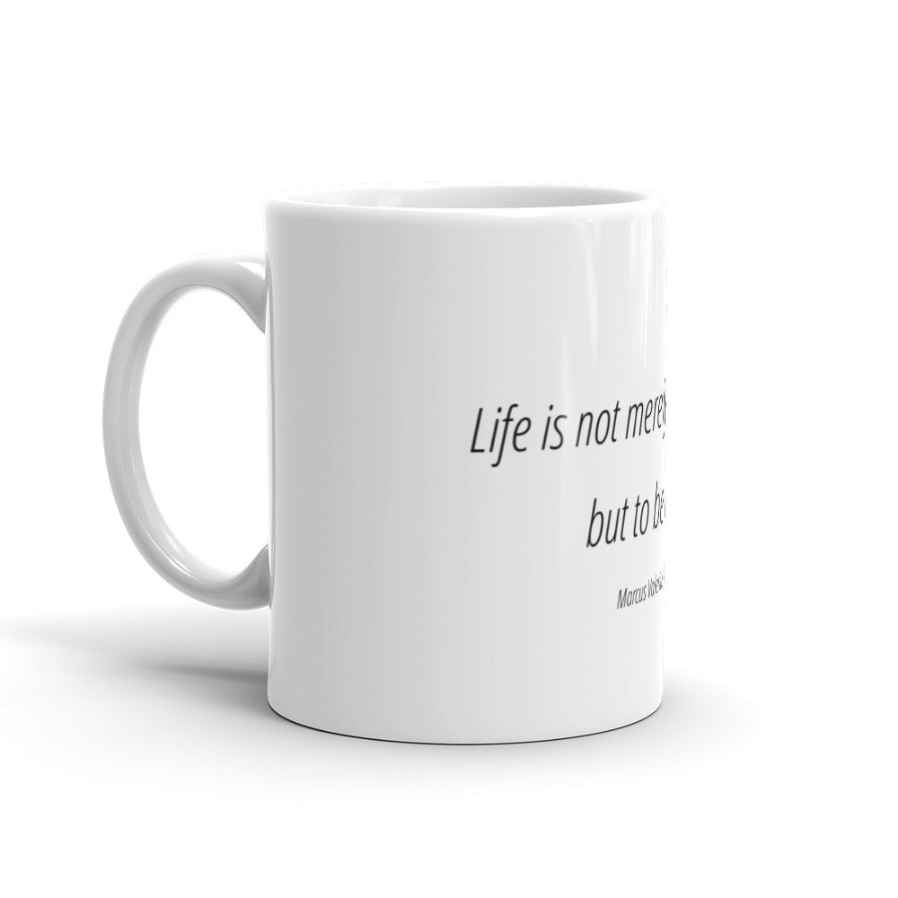 Life is not merely to be alive - Mug