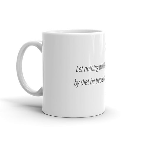 Let nothing that can be treated by diet - Mug
