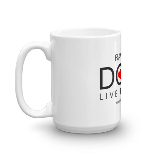 Raw Fed Dogs Live Longer Mug
