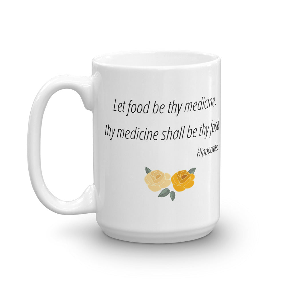 Let food be thy medicine, and medicine shall be thy food - Mug