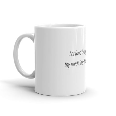 Let food be thy medicine - Mug