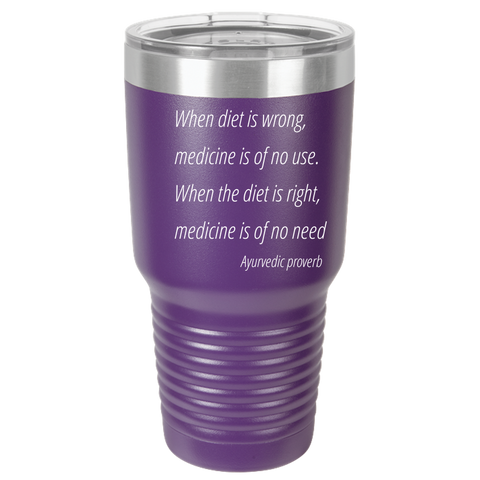 When diet is wrong  30oz Tumbler Laser Etched No