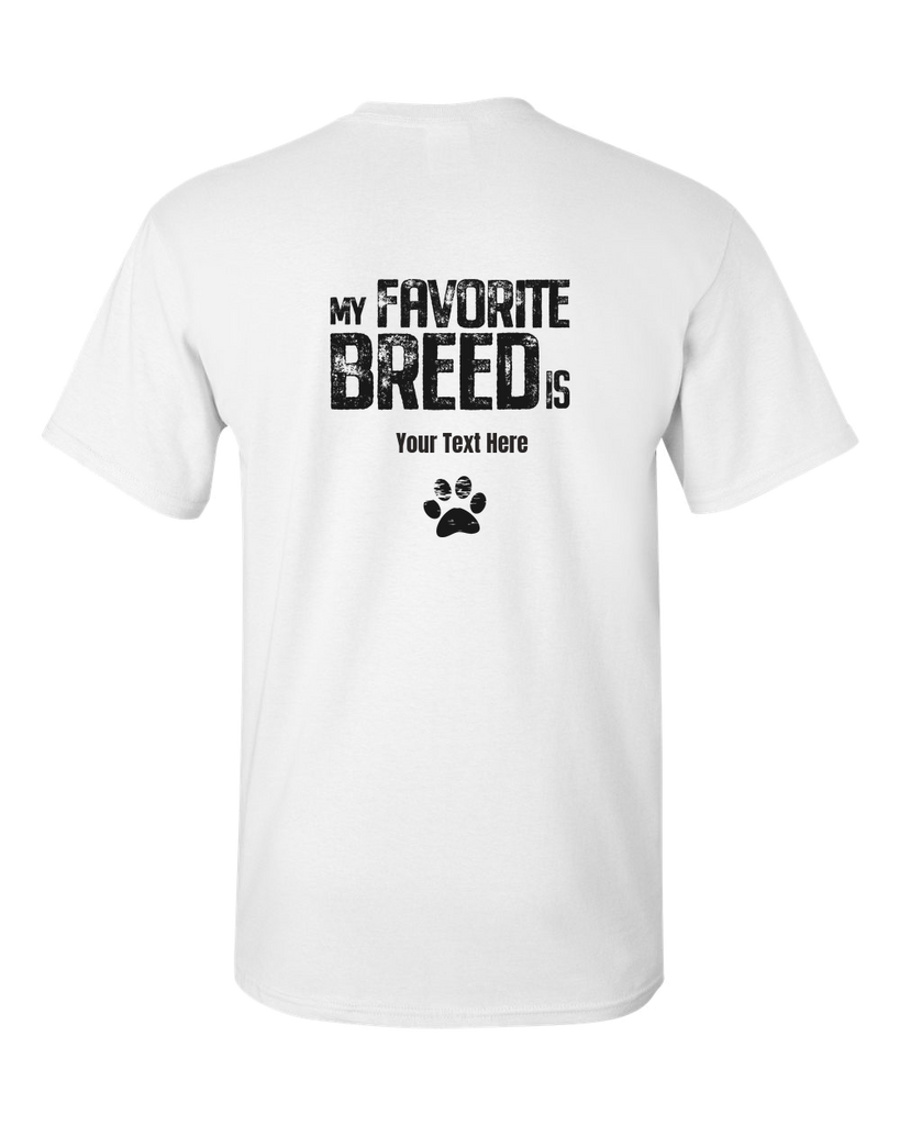 My Favorite Breed is (your text) - Adult Unisex T-Shirt