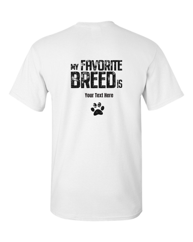 Image of My Favorite Breed is (your text) - Adult Unisex T-Shirt