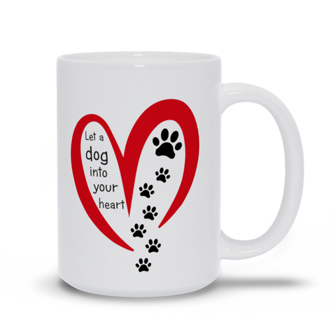 Image of Let a Dog Into You Heart Mugs. Dog Lover Mug