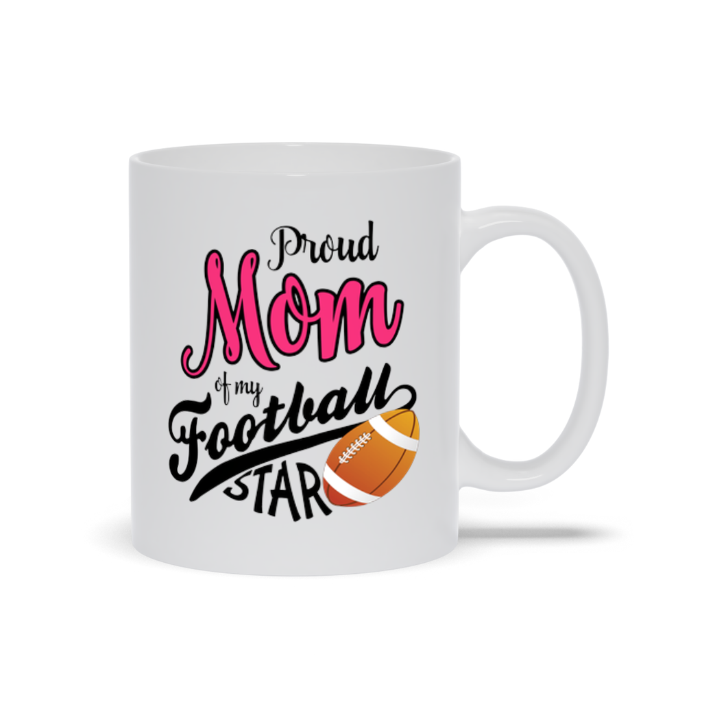 Proud Mom of a Football Star Mugs