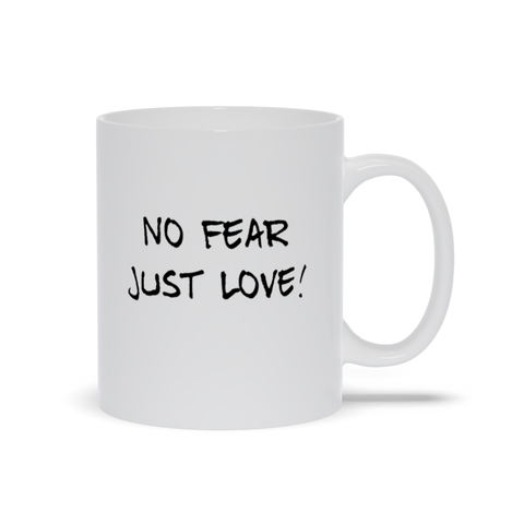 No Fear Just Love Mugs