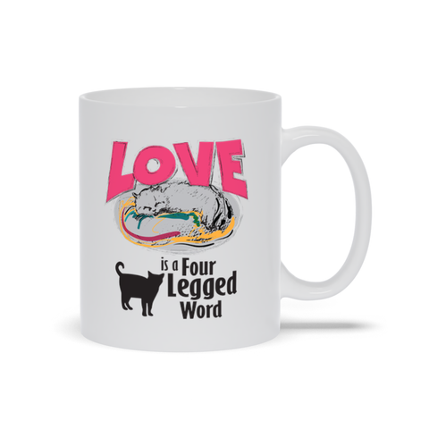 Image of Love is a Four Legged Word Mug. Cat Lover Mug, Mug For Cat Lovers, Cat Mom Mug