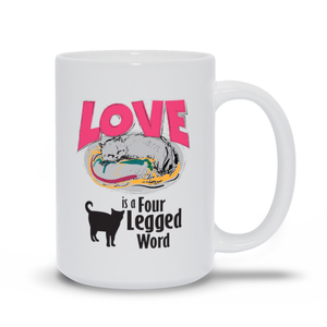 Love is a Four Legged Word Mug. Cat Lover Mug, Mug For Cat Lovers, Cat Mom Mug