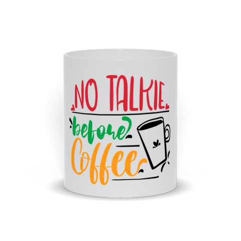 Image of No Talkie Before Coffee Mug