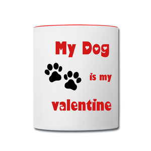 My Dog Is My Valentine - Contrast Coffee Mug - white/red