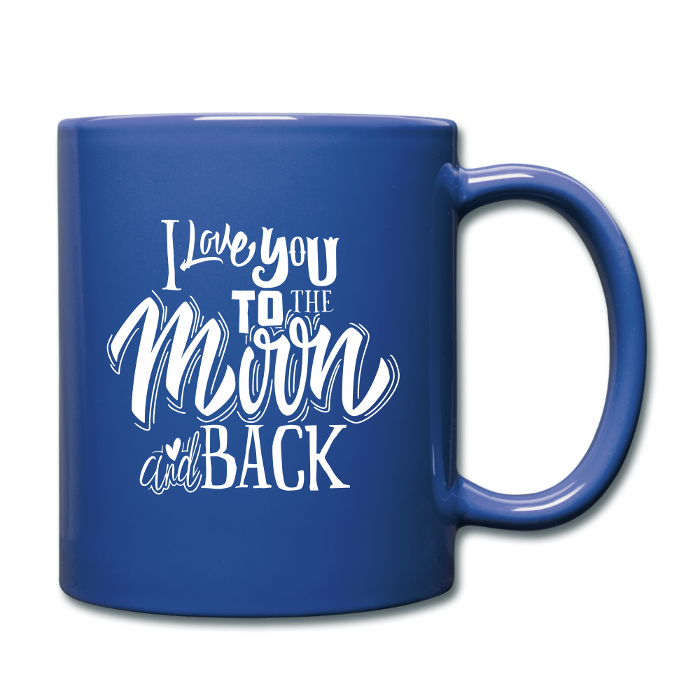 I love you to the moon and back Full Color Mug - royal blue
