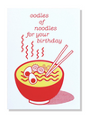 Oodles Of Noodles Birthday Card
