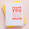 Thank You So Much Letterpress Card