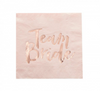 "Rose Gold & Blush - ""Team Bride"" Napkins"