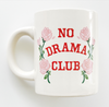 No Drama Club Ceramic Mug