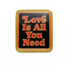 Love Is All You Need Pin