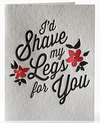 Shaved Legs Letterpress Card