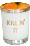 KILLIN' IT CANDLE